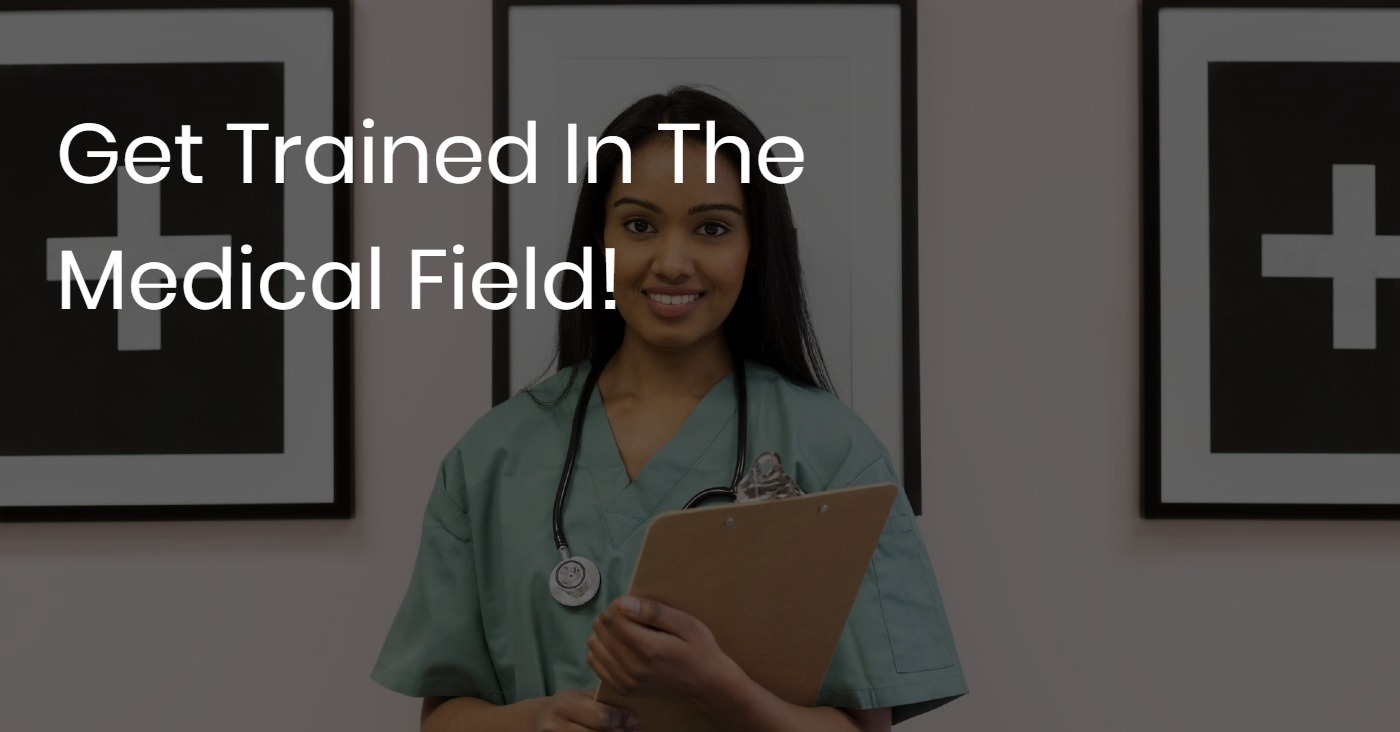 get trained in the medical field